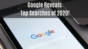 Google Reveals Top Searches of 2020!