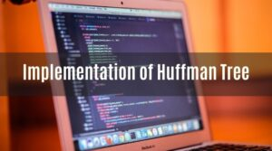 Huffman Tree Coding: Implementation