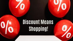 Discount Means Shopping!