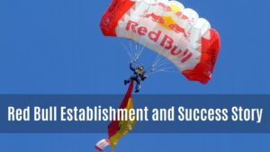 Red Bull Establishment and Success Story