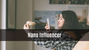 What is Nano Influencer?
