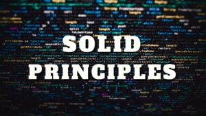 SOLID – What are the SOLID Software principles?