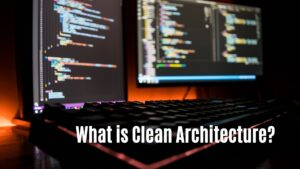 What is Clean Architecture and why you should use it?