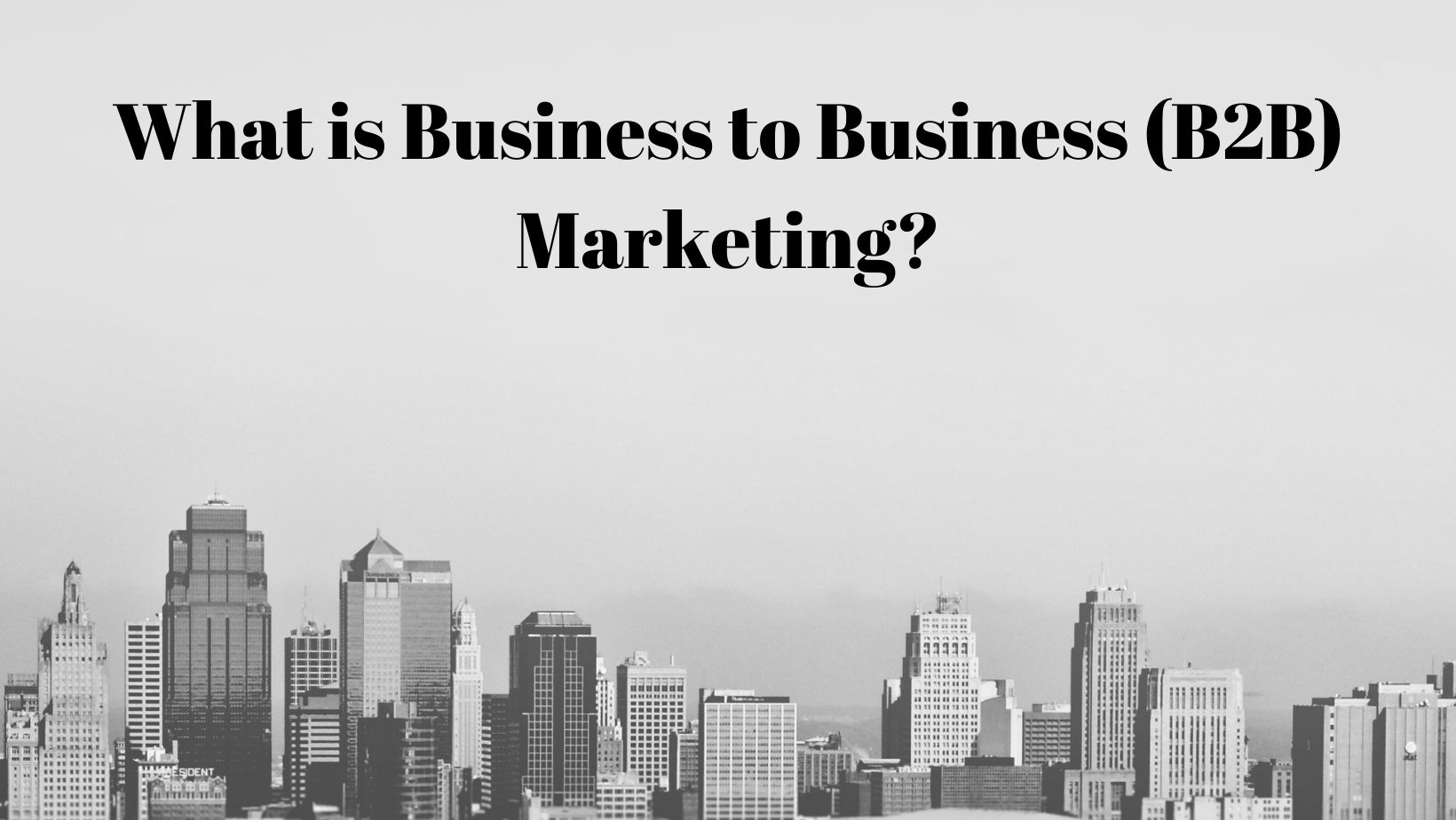 What is Business to Business Marketing?