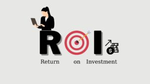 ROI – What is ROI and How To Calculate It?